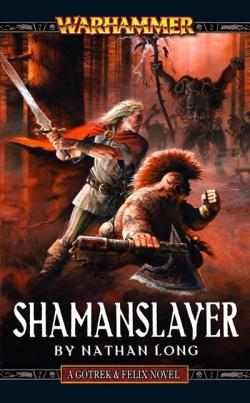 Gotrek felix novel series warhammer age of sigmar lexicanum shamanslayer 1st edition fandeluxe Image collections