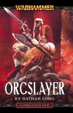 Gotrek felix novel series warhammer age of sigmar lexicanum orcslayer 1st edition fandeluxe Image collections